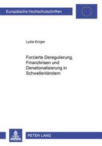 Forcierte Deregulierung, Finanzkrisen Und Denationalisierung in Schwellenlaendern