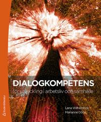 Dialogkompetens - för utveckling i arbetsliv och samhälle