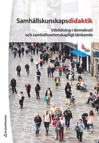 Samhällskunskapsdidaktik : utbildning i demokrati och samhällsvetenskapligt tänkande