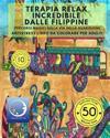 Antistress Libro Da Colorare Per Adulti: Terapia Relax Incredibile Dalle Filippine - Percorsi Magici Sulla Via Della Guarigione