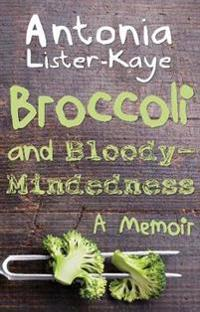 Broccoli and Bloody-Mindedness