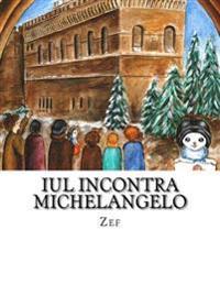 Iul Incontra Michelangelo: Iul, Il Piccolo Pittore
