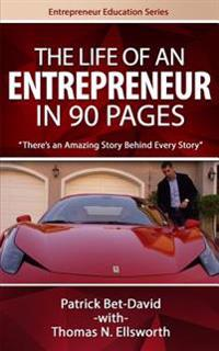 The Life of an Entrepreneur in 90 Pages: There's an Amazing Story Behind Every Story