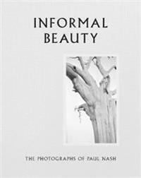 Informal Beauty: The Photographs of Paul Nash