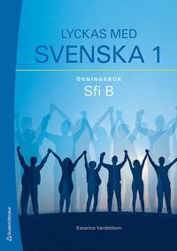 Lyckas med svenska 1 övningsbok - Elevpaket (Bok + digital produkt) - Sfi B
