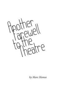 Another Farewell to the Theatre: Occasional Writings, 2000-2013