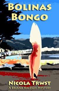 Bolinas Bongo: A Briana Kaleigh Mystery