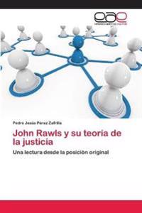 John Rawls y Su Teoria de La Justicia