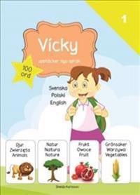 Vicky upptäcker nya språk : svenska / polska / engelska