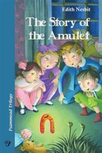 The Story of the Amulet: Psammead Trilogy. Book 3