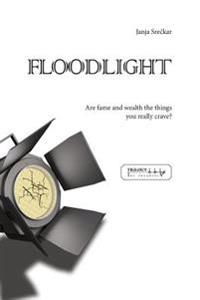 Floodlight: Are Fame and Wealth the Things You Really Crave?
