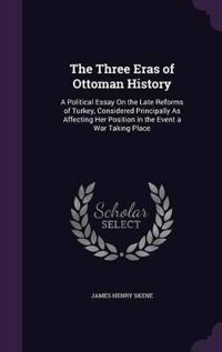 The Three Eras of Ottoman History
