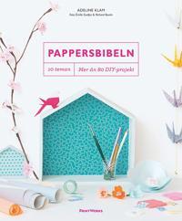 Pappersbibeln : 10 teman, mer än 80 DIY-projekt