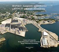 Hanko : kaupunki muutoksessa - Hangö : stad i förändring
