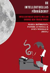 De intellektuellas förräderi? : intellektuellt utbyte mellan Sverige och Tredje riket