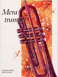 Mera trumpet : delvis för samspel med flöjt, klarinett och/ eller altsax