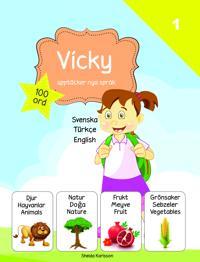 Vicky upptäcker nya språk : svenska / turkiska / engelska