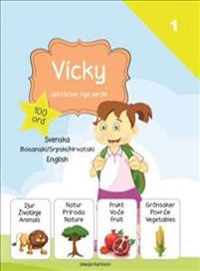 Vicky upptäcker nya språk : svenska / bosniska-kroatiska-serbiska / engelska