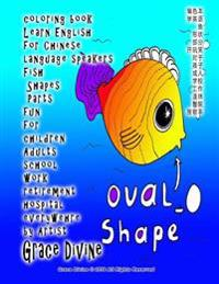 Coloring Book Learn English for Chinese Language Speakers Fish Shapes Parts Fun for Children Adults School Work Retirement Hospital Everywehre by Arti