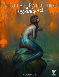 Digital Painting Techniques, Volume 3