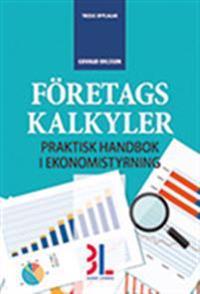 Företagskalkyler : praktisk handbok i ekonomistyrning
