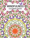 Mindfulness Coloring Book: The Best Collection of Mandala Coloring Book (Anti Stress Coloring Book for Adults, Coloring Pages for Adults)
