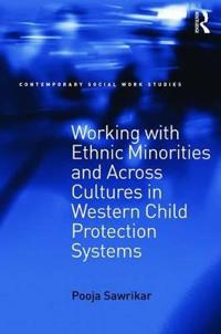 Working with Ethnic Minorities and Across Cultures in Western Child Protection Systems