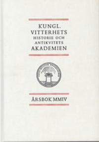 Kungl. Vitterhets historie och antikvitets akademien årsbok. 2004 -  pdf epub