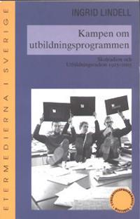 Kampen om utbildningsprogrammen : skolradion och utbildningsradion 1925-200