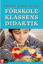 Förskoleklassens didaktik : möjligheter och utmaningar