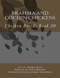 Brahma and Cochin Chickens: Chicken Breeds Book 20