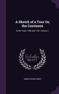A Sketch of a Tour on the Continent