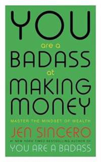 You are a badass at making money - master the mindset of wealth