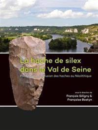 La hache de silex dans le Val de Seine