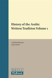 History of the Arabic Written Tradition Volume 1