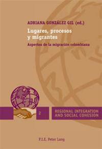 Lugares, procesos y migrantes