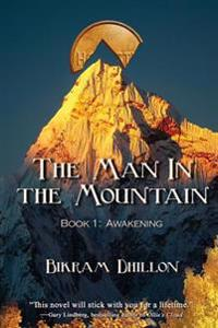 The Man in the Mountain: Book 1, Awakening