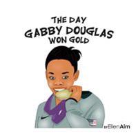 The Day Gabby Douglas Won Gold