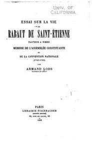 Essai Sur La Vie Rabaut de Saint-Etienne, Pasteur a Nimes