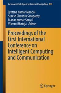 Proceedings of the First International Conference on Intelligent Computing and Communication
