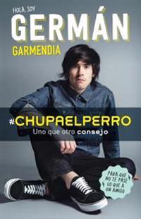 #chupaelperro - Y Uno Que Otro Consejo Para Que No Te Pase Lo Que a Un Amigo