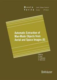 Automatic Extraction of Man-made Objects from Aerial Space Images II