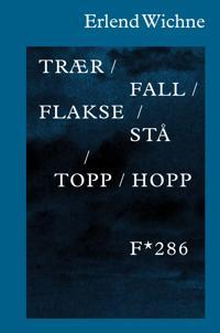 Trær / fall / flakse / stå / topp / hopp - Erlend Wichne pdf epub