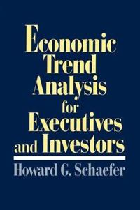Economic Trend Analysis for Executives and Investors