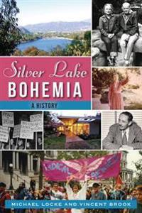 Silver Lake Bohemia: A History