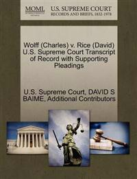 Wolff (Charles) V. Rice (David) U.S. Supreme Court Transcript of Record with Supporting Pleadings