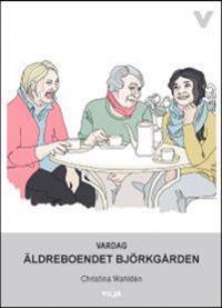 Vardag - Äldreboendet Björkgården (Ljudbok/CD + bok)