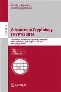 Advances in Cryptology - CRYPTO 2016