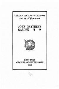 The Novels and Stories of Frank R. Stockton. John Gayther's Garden