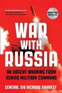 War with Russia: An Urgent Warning from Senior Military Command